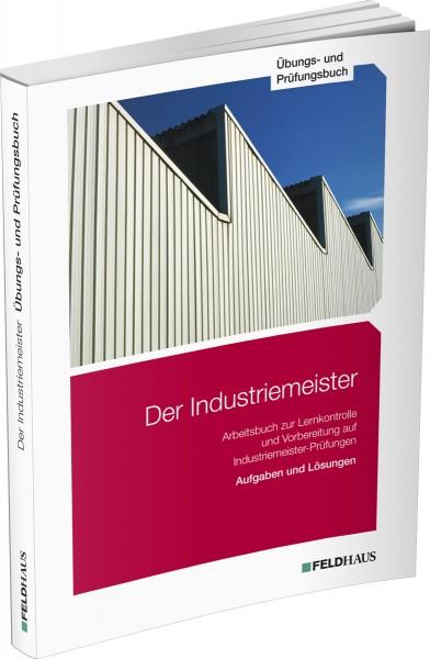 Der Industriemeister, Übungs- und Prüfungsbuch