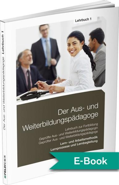 Der Aus- und Weiterbildungspädagoge Lehrbuch 1 – E-Book