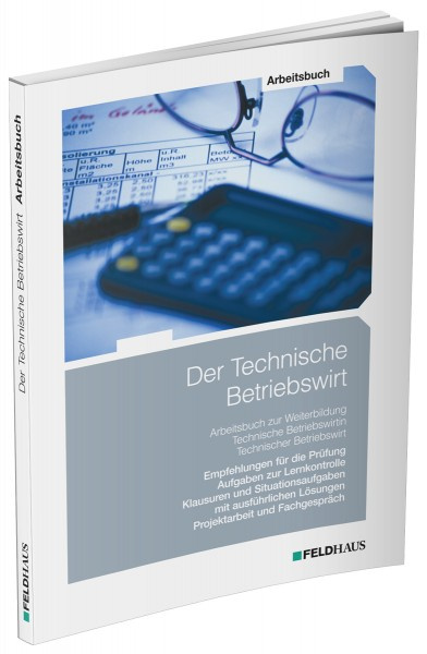 Der Technische Betriebswirt, Arbeitsbuch