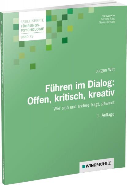 Führen im Dialog: Offen, kritisch, kreativ