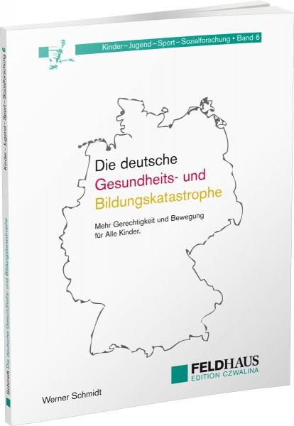 Die deutsche Bildungs- und Gesundheitskatastrophe