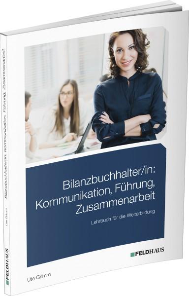 Bilanzbuchhalter/-in: Kommunikation, Führung, Zusammenarbeit